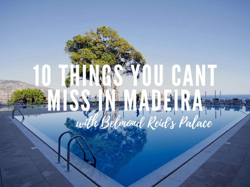 10 things you can 39 t miss in madeira with belmond reid 39 s palace the belle abroad. Black Bedroom Furniture Sets. Home Design Ideas